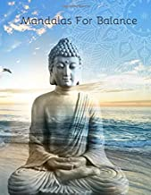 Mandalas For Balance: Mandala Coloring Book For Adult Relaxation Coloring Pages For Mindfulness, Meditation And Happiness