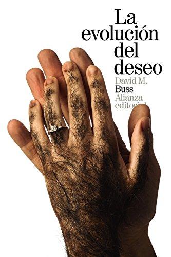 La evolución del deseo: Estrategias del emparejamiento humano (El libro de bolsillo - Ciencias sociales)