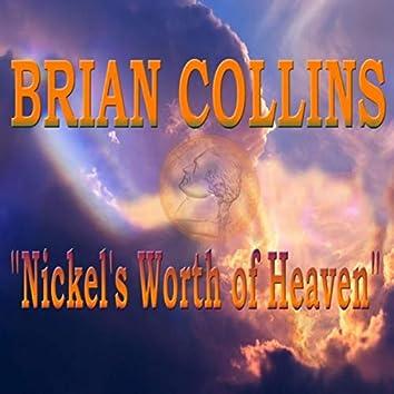 Nickel's Worth of Heaven
