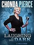 Chonda Pierce: Laughing in the Dark