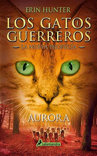 AURORA (S) (Gatos: La nueva profecía III): .: 3 (Los Gatos Guerreros | La Nueva Profecía)