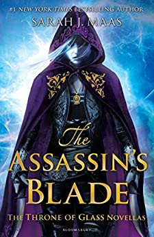 The Assassin's Blade: The Throne of Glass Novellas by [Sarah J. Maas]