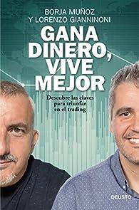 Gana dinero, vive mejor: Descubre las claves para triunfar en el trading par Borja Muñoz Cuesta