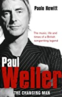Paul Weller: The Changing Man