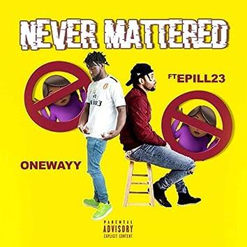 Never Mattered