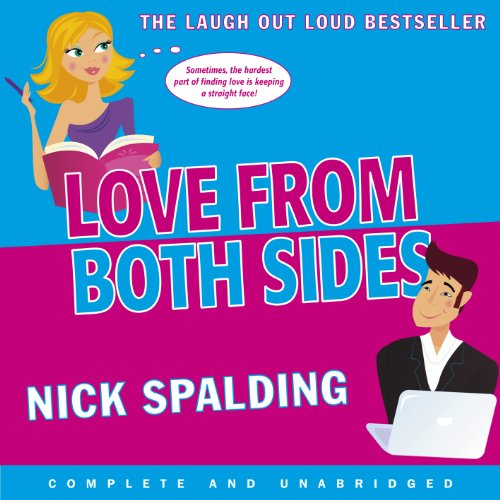 Love...From Both Sides                   By:                                                                                                                                 Nick Spalding                               Narrated by:                                                                                                                                 Nick Spalding,                                                                                        Alex Tregear                      Length: 6 hrs and 57 mins     89 ratings     Overall 4.4