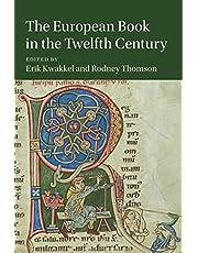 The European Book in the Twelfth Century: 101 (Cambridge Studies in Medieval Literature, Series Number 101)