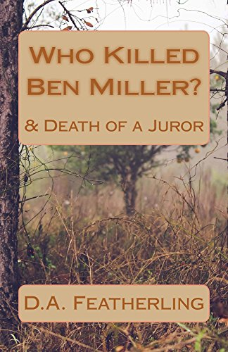 Book: Who Killed Ben Miller? & Death of a Juror by D. A. Featherling