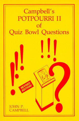 Compare Textbook Prices for Campbell's Potpourri II of Quiz Bowl Questions 1st ed Revised Edition 10/1984 Edition ISBN 9780944322048 by Unknown
