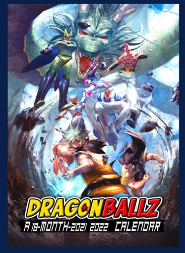 Dragon Ball Calendar 2022: Anime-Manga Calendar 2021-2022, 18 Months from Jul.2021 to Dec.2022, Size 8.5'x11' With Many Colorful Photos.