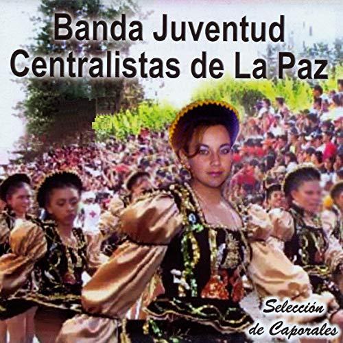 Selección de Caporales: Belleza Y Raudales, Bolivia Al Mundial, Tú Mi Vida Eres Tú, Cruel Destino, Adivinen