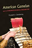 American Gamelan and the Ethnomusicological Imagination
