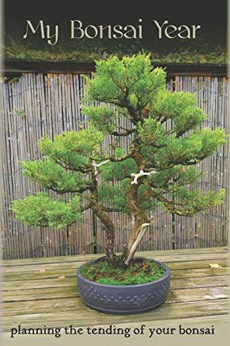 My bonsai year: Planning the tending of your bonsai
