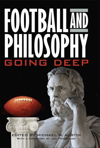 Football and Philosophy: Going Deep (Philosophy Of Popular Culture)