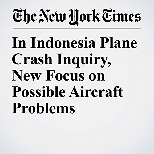 In Indonesia Plane Crash Inquiry, New Focus on Possible Aircraft Problems audiobook cover art