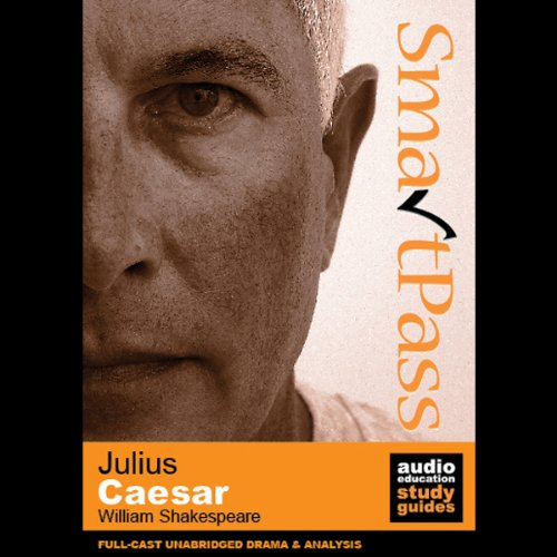 SmartPass Plus Audio Education Study Guide to Julius Caesar (Dramatised, Commentary Options) audiobook cover art
