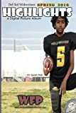 Del Sol Wolverines Spring 2017 ACTION HIGHLIGHTS: A Digital Picture Album (English Edition)