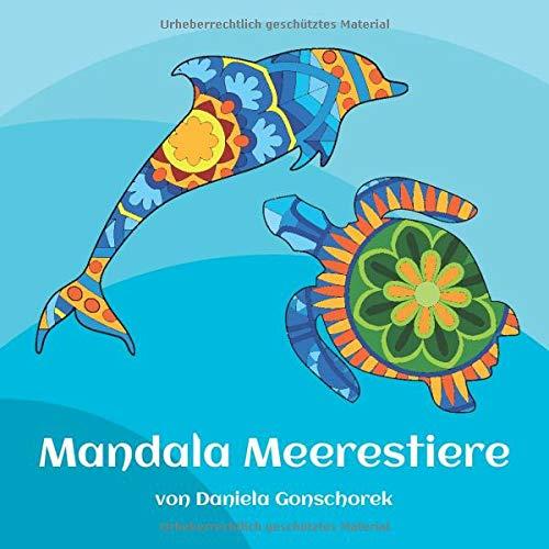 Mandala Meerestiere: Stress abbauen mit Kreativität (Kolorieren und Entspannen, Band 1)