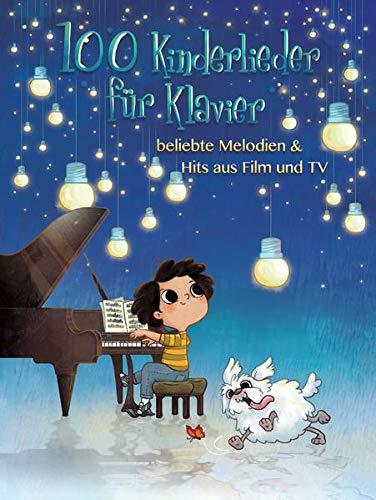 100 Kinderlieder für Klavier- beliebte Melodien & Hits aus Film und TV: Songbook: Noten, Songbook für Klavier