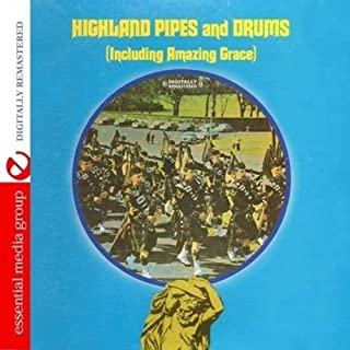 Highland Pipes And Drums Digitally Remastered