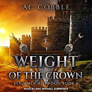 Weight of the Crown     Benjamin Ashwood, Book 6              Written by:                                                                                                                                 AC Cobble                               Narrated by:                                                                                                                                 Eric Michael Summerer                      Length: 14 hrs and 6 mins     1 rating     Overall 4.0