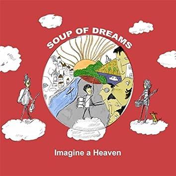 Imagine a Heaven