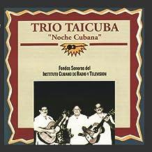 Noche Cubana by Trio Taicuba