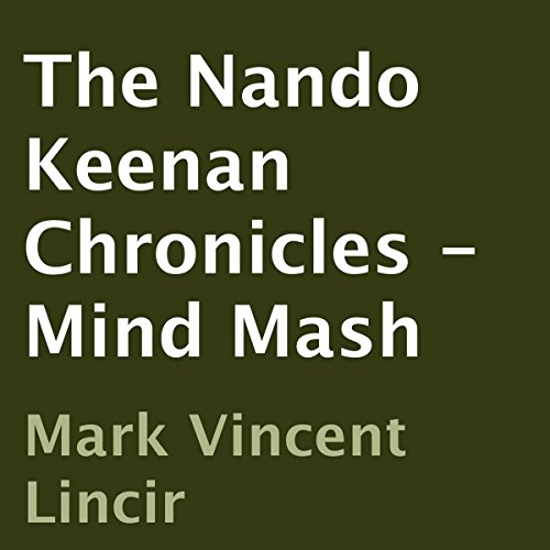 The Nando Keenan Chronicles - Mind Mash audiobook cover art