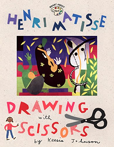 Henri Matisse: Drawing with Scissors (Om) (Smart About Art)
