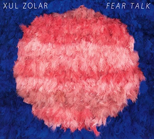 fear talk xul zolar cd
