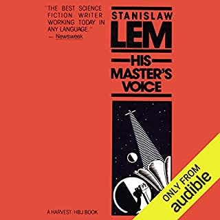 His Master's Voice                    By:                                                                                                                                 Stanislaw Lem                               Narrated by:                                                                                                                                 Nick Sullivan                      Length: 9 hrs and 17 mins     100 ratings     Overall 4.2
