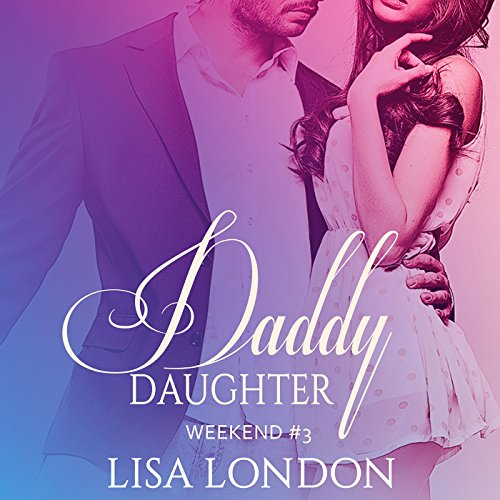 Daddy Daughter Weekend 3 cover art