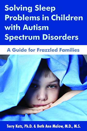 SOLVING SLEEP PROBLEMS/CHILDREN/AUTISM: A Guide for Frazzled Families