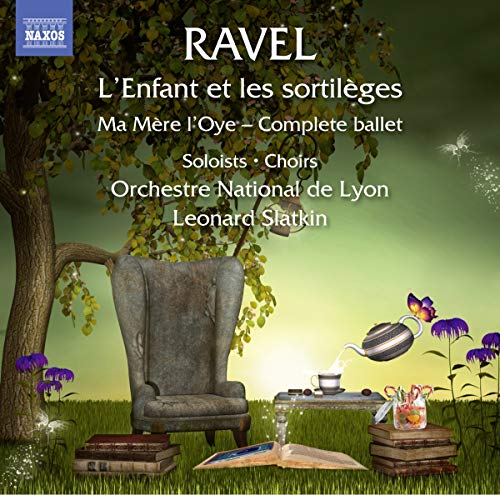 Ravel : L\'Enfant et les sortilèges / Ma Mère l\'Oye