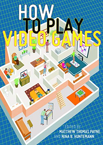 How to Play Video Games (User's Guides to Popular Culture Book 1) (English Edition)