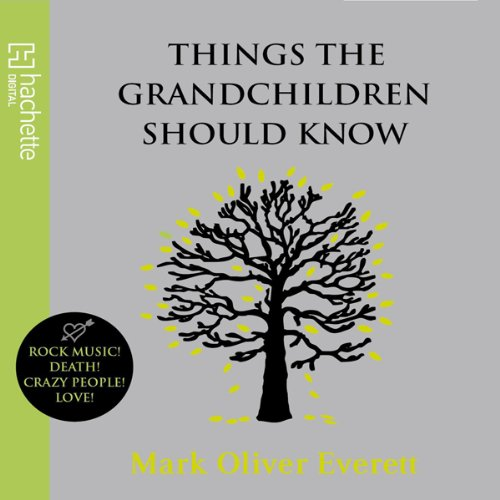 Things the Grandchildren Should Know audiobook cover art