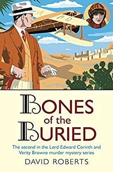 Bones of the Buried (Lord Edward Corinth & Verity Browne Book 2) by [David Roberts]