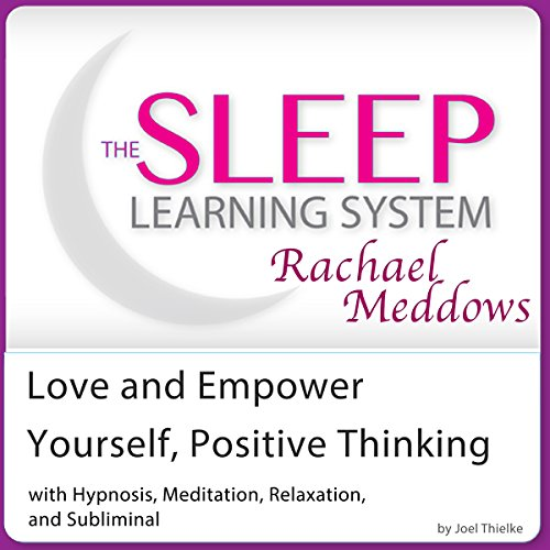 Love and Empower Yourself, Positive Thinking: Hypnosis, Meditation and Subliminal cover art
