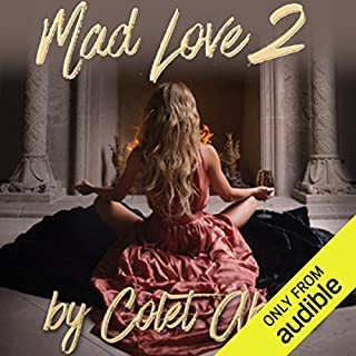 Mad Love 2     A Novel              Written by:                                                                                                                                 Colet Abedi                               Narrated by:                                                                                                                                 Jessica Almasy                      Length: 8 hrs and 29 mins     Not rated yet     Overall 0.0