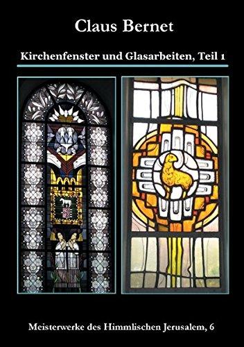 Kirchenfenster und Glasarbeiten, Teil 1: Meisterwerke des Himmlischen Jerusalem, 6