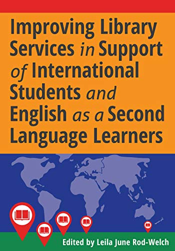 Compare Textbook Prices for Improving Library Services in Support of International Students and English as a Second Language Learners  ISBN 9780838946251 by Leila June Rod-Welch