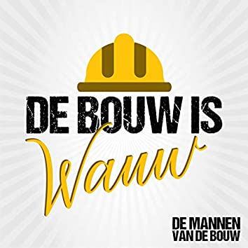 De Bouw Is Wauw