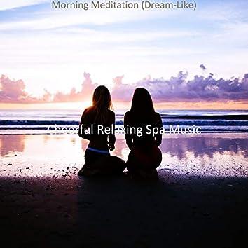Morning Meditation (Dream-Like)