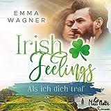 Als ich dich traf: Irish Feelings