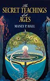The Secret Teachings of All Ages: An Encyclopedic Outline of Masonic, Hermetic, Qabbalistic and Rosicrucian Symbolical Philosophy (Dover Occult)