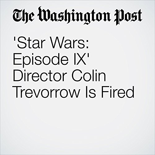Star Wars: Episode IX' Director Colin Trevorrow Is Fired copertina