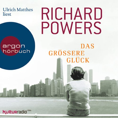 Das größere Glück                   By:                                                                                                                                 Richard Powers                               Narrated by:                                                                                                                                 Ulrich Matthes                      Length: 9 hrs and 26 mins     Not rated yet     Overall 0.0