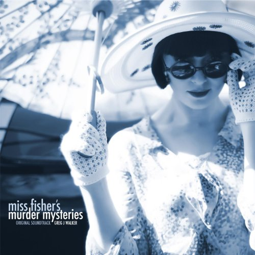 Miss Fisher's Murder Mysteries - Original Soundtrack