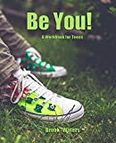 Be You - A Workbook for Teens - Help Teenage Depression and Anxiety: A Practical Guide to Developing a Safety Plan - Self Help Book for Teens, Parents and Teachers. Sneakers theme. (English...