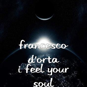 I feel your soul